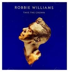 Take The Crown - de Robbie Williams