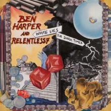 White lies for dark times - de Ben Harper and Relentless