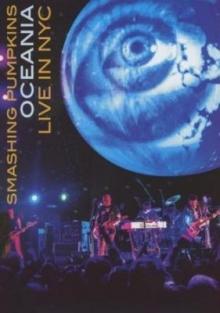 Oceania - Live in NYC - de Smashing Pumpkins