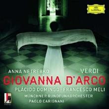 Verdi: Giovanna D\'Arco - de Domingo,Anna Netrebko,Francesco Meli,Munichner Rundfunkorchester,Paolo Carignani