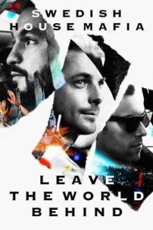 Leave the World Behind - de Swedish House Mafia