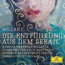 Mozart: Die Entfuhrung aus dem searil - de Damrau,Prohaska,Villazon,Schweinester,Selig,Quasthoff,Chamber Orchestra of Europe,Yannuck Nezet Seguin