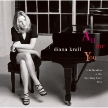 All for you-A dedication to the Nat King Cole Trio - de Diana Krall