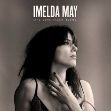 Life,Love,Flesh,Blood-Deluxe Edition - de Imelda May