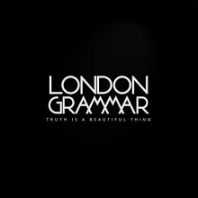 Truth is a beautiful thing- Deluxe Edition - de London Grammar