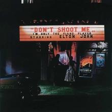 DON\'T SHOOT ME I\'M ONLY THE PIANO PLAYER - de Elton John