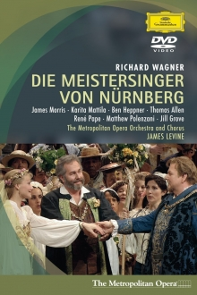 Richard Wagner:Die Meistersinger von Nurnberg - de James Marris-Karita Mattila-Ben Harper-Thomas Allen-Metropolitan Opera Orchestra-James Levine