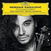 Tchaikovsky:Violin Concerto-Rococo Variations - de Nemanja Radulovic/Borusan Istanbul Philharmonic Orchestra/Sascha Goetzel