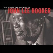 The Best of Friends - de John Lee Hooker
