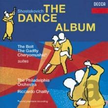 Shostakovich: The Dance Album - de Philadelphia Orchestra, Riccardo Chailly