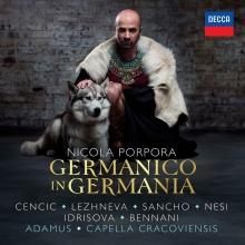 Nicola Porpora:Germanico in Germania - de Cencic-Lezhneva-Sancho-Nesi-Idrisova/Capella Cracoviensis