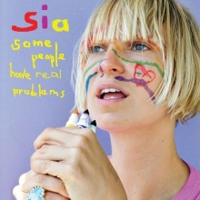 SOME PEOPLE HAVE REAL PROBLEMS - de SIA