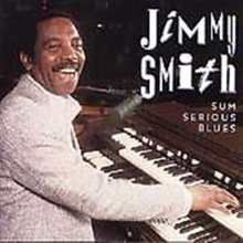 Sum Serious Blues - de Jimmy Smith