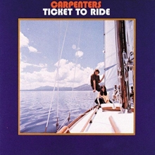 Ticket To Ride - de Carpenters