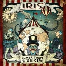 Lumea toata e un circ - de Iris