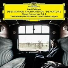 Destination Rachmaninov . Departure  - de Daniil Trifonov
