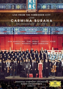 Orff:Carmina Burana-Live from Forbidden City - de Aida Garifulina,Toby Spence,Ludovic Tezier,Daniil Trifonov/Shanghai Symphony Orchestra/Long Yu