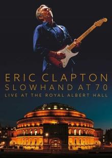 Slowhand at 70 - Live at the Royal Albert Hall - de Eric Clapton