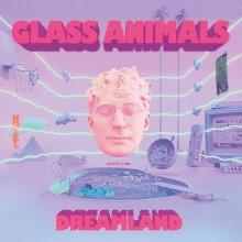 Dreamland - de Glass Animals