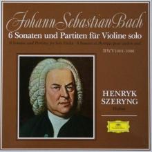 JohannSebastian Bach: 6 Sonatas and Partitas for Violin Solo - de Henryk Szeryng