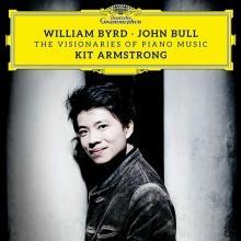 William Byrd & John Bull - The Visionaries of Piano Music - de Kit Armstrong