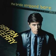 The Bride Stripped Bare - de Bryan Ferry