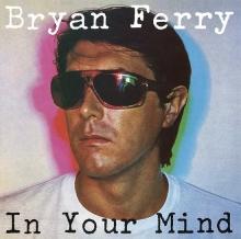 In Your Mind - de Bryan Ferry