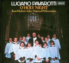 O Holy Night - de Luciano Pavarotti, The National Philharmonic Orchestra, Kurt Herbert Adler