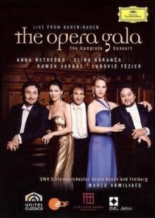 The Opera Gala - de Anna Netrebko, Elina Garanca, Ramón Vargas