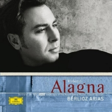Berlioz: Arias - de Roberto Alagna, Orchestra Of The Royal Opera House, Covent Garden, Bertrand De Billy