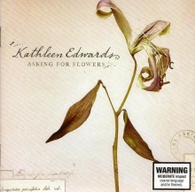 Asking For Flowers - de Kathleen Edwards