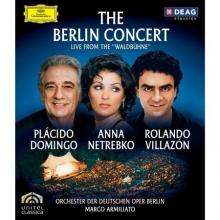 The Berlin Concert - de Anna Netrebko, Plácido Domingo, Rolando Villazon