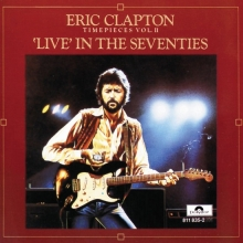 Timepieces, Volume 2: Live In The '70s - de Eric Clapton