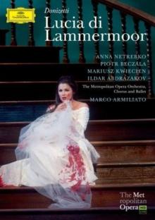 Donizetti: Lucia Di Lammermoor - de Anna Netrebko, Piotr Beczala, Mariusz Kwiecien