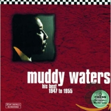 His Best 1947 To 1955 - de Muddy Waters