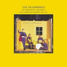 To The Faithful Departed (the Complete Sessions 1996-1997) - de The Cranberries