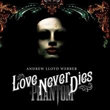 Love Never Dies - de Andrew Lloyd Webber