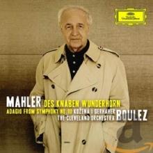 Mahler: Des Knaben Wunderhorn; Adagio From Symphony No.10 - de Magdalena Kozená, Christian Gerhaher, The Cleveland Orchestra