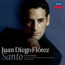 Santo - de Juan Diego Flórez, Coro Del Teatro Comunale Di Bologna, Michele Mariotti