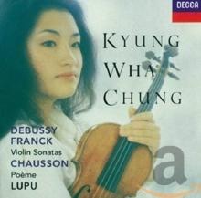 Franck / Debussy: Violin Sonatas / Chausson: Poème - de Kyung Wha Chung, Radu Lupu, Royal Philharmonic Orchestra