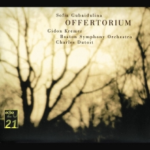 Gubaidulina: Offertorium; Hommage à T.s. Eliot - de Gidon Kremer, Boston Symphony Orchestra, Charles Dutoit