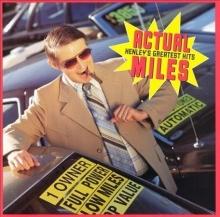 Actual Miles: Henley's Greatest Hits - de Don Henley