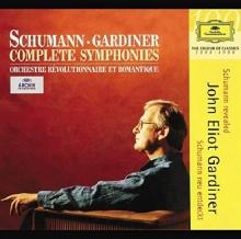 Schumann: Complete Symphonies - de Orchestre Révolutionnaire Et Romantique, John Eliot Gardiner