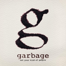 Not Your Kind Of People - de Garbage