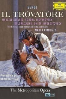Verdi: Il Trovatore - de Metropolitan Opera