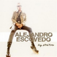 Big Station - de Alejandro Escovedo