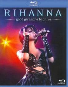 Good Girl Gone Bad - Live - de Rihanna