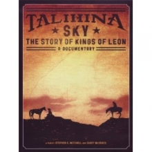Talihina Skt -The story of Kings of Leon A documentary - de Kings of Leon