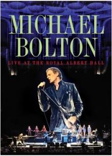 Live at the Royal Albert Hall - de Michael Bolton