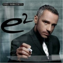 e 2 - de Eros Ramazzotti
